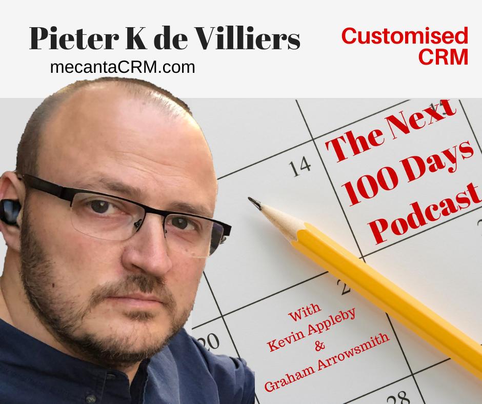 Pieter K de Villiers, The Next 100 Days Podcast, Customised CRM